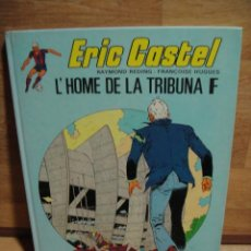 Cómics: ERIC CASTEL Nº 5 - L´HOME DE LA TRIBUNA F . Lote 50475615
