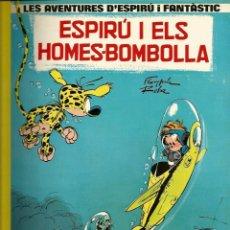Cómics: ESPIRÚ I ELS HOMES BOMBOLLA - FRANQUIN / ROBA - GRIJALBO - 1984 - EN CATALÁN. Lote 50628028