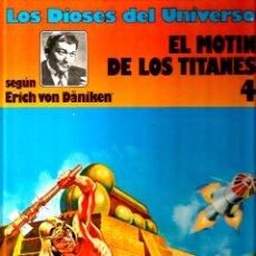 Cómics: LOS DIOSES DEL UNIVERSO 4 ( ERICH VON DANIKEN) : EL MOTIN DE LOS TITANES . Lote 51032924