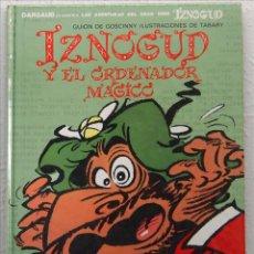 Cómics: IZNOGUD Y EL ORDENADOR MÁGICO, GRIJALBO/DARGAUD, Nº 14, 1992, TAPA DURA. IZNOGOUD. Lote 51617381