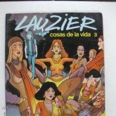 Cómics: LAUZIER COSAS DE LA VIDA 3. GRIJALBO / DARGAUD 1983.. Lote 52495706