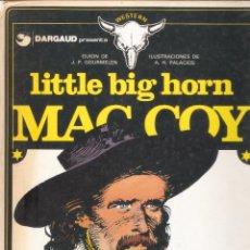 Cómics: LITTLE BIG HORN - MAC COY Nº 8 - J.P. GOURMELEN Y A.H. PALACIOS EDT. GRIJALBO / DARGAUD 1ª ED. 1981. Lote 203110557