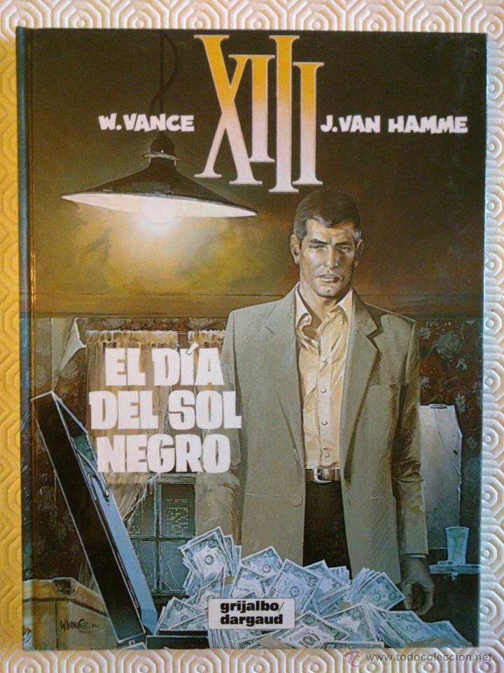 XIII Nº1: EL DIA DEL SOL NEGRO DE JEAN VAN HAMME, WILLIAM VANCE (Tebeos y Comics - Grijalbo - XIII)
