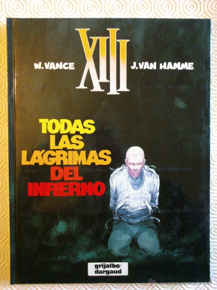 XIII Nº3: TODAS LAS LAGRIMAS DEL INFIERNO DE JEAN VAN HAMME, WILLIAM VANCE (Tebeos y Comics - Grijalbo - XIII)