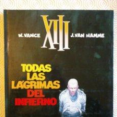 Cómics: XIII Nº3: TODAS LAS LAGRIMAS DEL INFIERNO DE JEAN VAN HAMME, WILLIAM VANCE. Lote 53300338