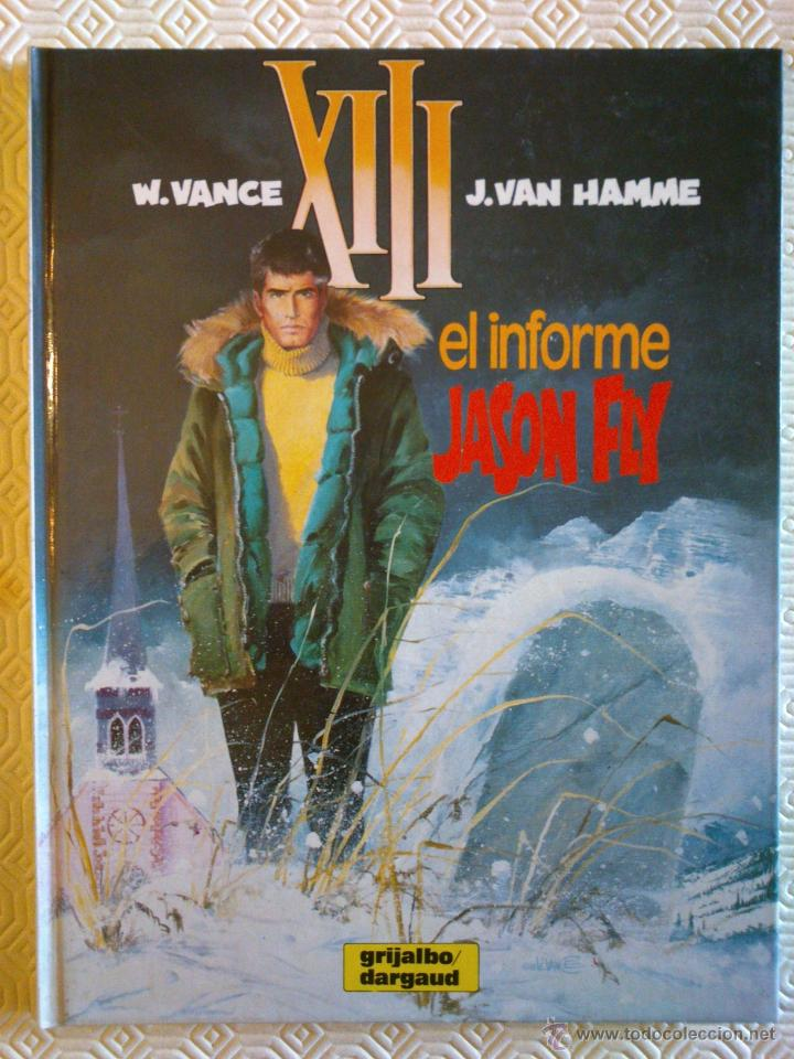 XIII Nº6: EL INFORME JASON FLY DE JEAN VAN HAMME, WILLIAM VANCE (Tebeos y Comics - Grijalbo - XIII)