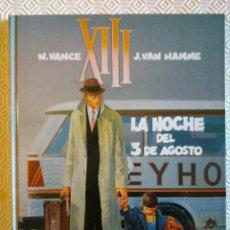 Cómics: XIII Nº7: LA NOCHE DEL 3 DE AGOSTO DE JEAN VAN HAMME, WILLIAM VANCE. Lote 53300412