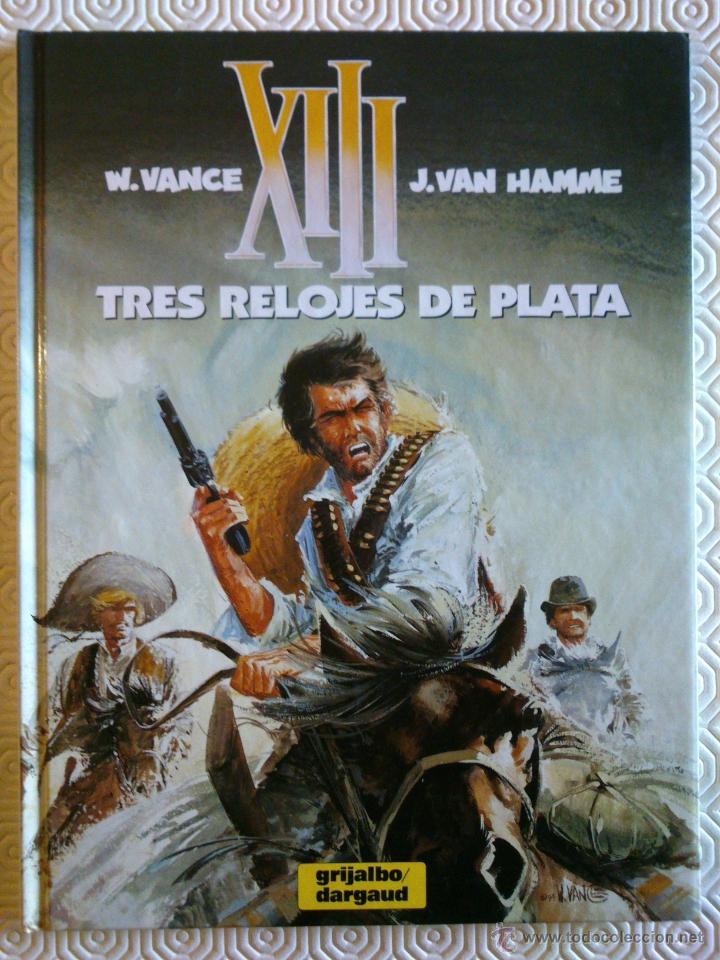 XIII Nº11: TRES RELOJES DE PLATA DE JEAN VAN HAMME, WILLIAM VANCE (Tebeos y Comics - Grijalbo - XIII)