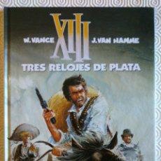Cómics: XIII Nº11: TRES RELOJES DE PLATA DE JEAN VAN HAMME, WILLIAM VANCE. Lote 53300495