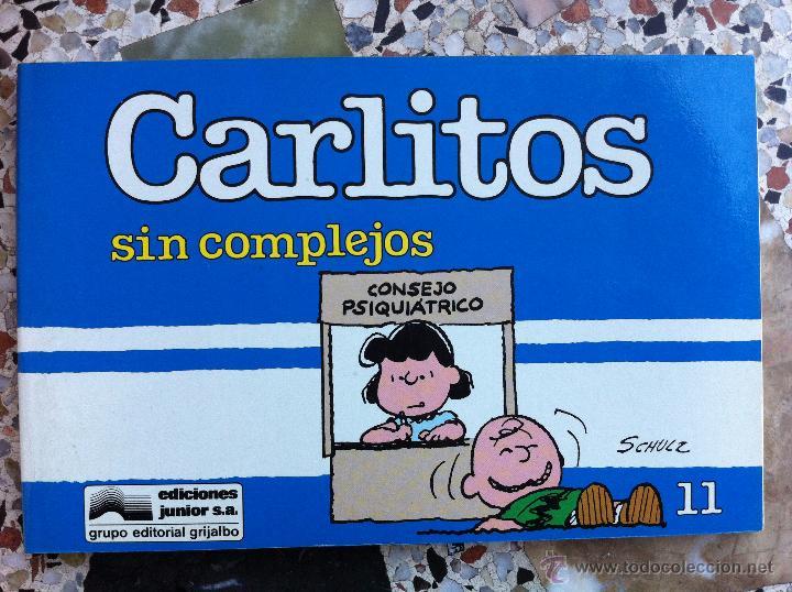 CARLITOS Nº 11 - SIN COMPLEJOS - SCHULZ - EDICIONES JUNIOR - GRIJALBO - 1989 (Tebeos y Comics - Grijalbo - Otros)