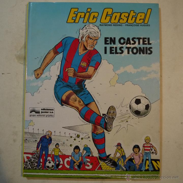 ERIC CASTEL N.º 1. EN CASTEL I ELS TONIS - RAYMOND REDING Y FRANÇOISE HUGUES - EDICIONES JUNIOR (Tebeos y Comics - Grijalbo - Eric Castel)