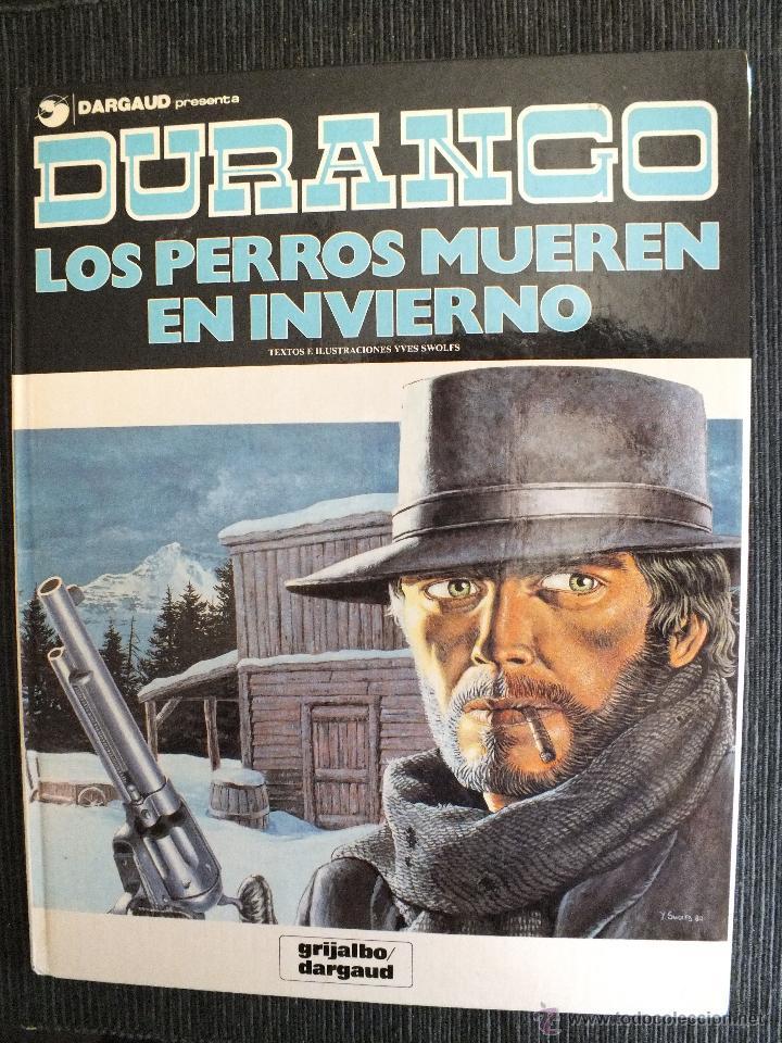DURANGO Nº 1 , LOS PERROS MUEREN EN INVIERNO , 1ª EDICIÓN 1989 , GRIJALBO / DARGAUD (Tebeos y Comics - Grijalbo - Durango)