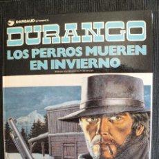 Cómics: DURANGO Nº 1 , LOS PERROS MUEREN EN INVIERNO , 1ª EDICIÓN 1989 , GRIJALBO / DARGAUD. Lote 54340735
