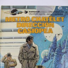 Cómics: L-3411. VALERIAN AGENTE ESPACIO-TEMPORAL. METRO CHATELET DIRECCION CASIOPEA. MEZIERS/ P. CHRISTIN. 1. Lote 54962965