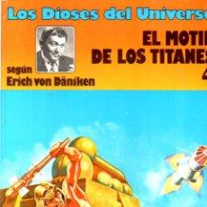 Cómics: ERICH VON DANIKEN - DIOSES DEL UNIVERSO 4 EL MOTÍN DE LOS TITANES (JUNIOR, 1980). Lote 55100332