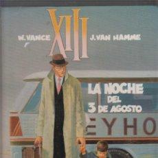 Cómics: XIII Nº 7: LA NOCHE DEL 3 DE AGOSTO / JEAN VAN HAMME, WILLIAM VANCE. Lote 55570434
