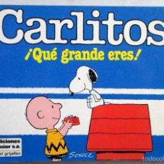 Cómics: CARLITOS Nº 1 , QUE GRANDE ERES , SNOOPY , CHARLIE BROWN , SCHULZ , GRIJALBO 1989. Lote 55713415