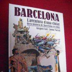 Cómics: BARCELONA - L¨AVENTURA D´UNA CIUTAT - G. LURI & J. MARZAL - CARTONE. Lote 55917763