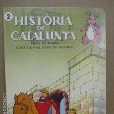Cómics: HISTORIA DE CATALUNYA-FILLS DE ROMA, GENT DE PAU,VENT DE GUERRA - EDICIONS JUNIOR 1988 (EN CATALAN) . Lote 56122594