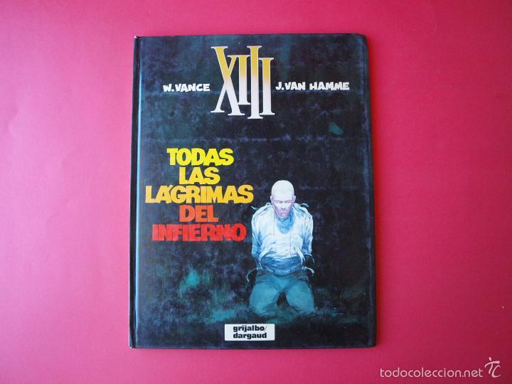 XIII Nº 3 - TODAS LAS LÁGRIMAS DEL INFIERNO - W. VANCE Y J - VAN HAMME - ED. GRIJALBO / DARGAUD (Tebeos y Comics - Grijalbo - XIII)