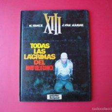 Cómics: XIII Nº 3 - TODAS LAS LÁGRIMAS DEL INFIERNO - W. VANCE Y J - VAN HAMME - ED. GRIJALBO / DARGAUD. Lote 56724224