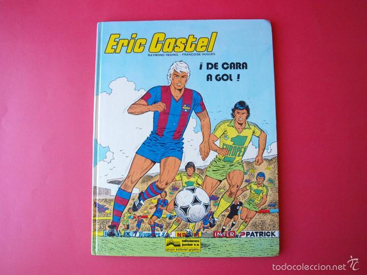 ERIC CASTEL Nº 4 - ¡DE CARA A GOL! - REDING Y HUGUES - EDICIONES JUNIOR / GRIJALBO 1985 BE (Tebeos y Comics - Grijalbo - Eric Castel)