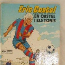 Cómics: ERIC CASTEL I ELS TONIS. Lote 57021696