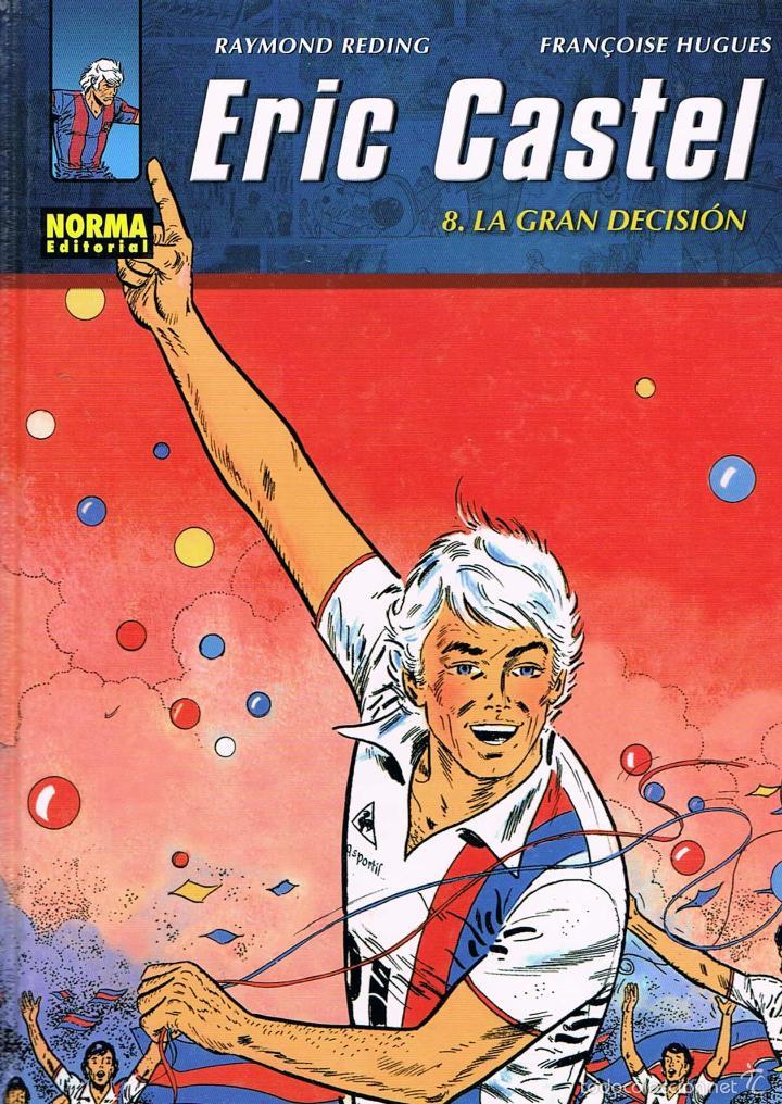 ERIC CASTEL NUMERO 8. LA GRAN DECISIÓN POR RAYMOND REDING Y FRANÇOISE HUGUES (Tebeos y Comics - Grijalbo - Eric Castel)