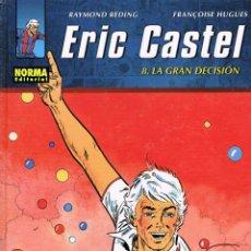 Cómics: ERIC CASTEL NUMERO 8. LA GRAN DECISIÓN POR RAYMOND REDING Y FRANÇOISE HUGUES. Lote 57035568