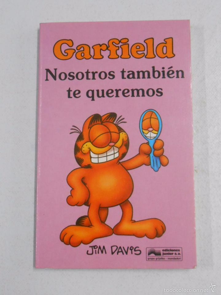GARFIELD NOSOTROS TAMBIEN TE QUEREMOS. JIM DAVIS. EDICIONES JUNIOR. TDK222 (Tebeos y Comics - Grijalbo - Otros)