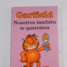 Cómics: GARFIELD NOSOTROS TAMBIEN TE QUEREMOS. JIM DAVIS. EDICIONES JUNIOR. TDK222. Lote 57512905
