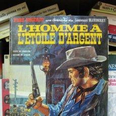 Comics: L'HOMME À L'ÉTOILE D'ARGENT (EL HOMBRE DE LA ESTRELLA DE PLATA, EN FRANCÉS) TENIENTE BLUEBERRY CÓMIC. Lote 57909660