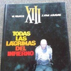 Cómics: XIII -- TODAS LAS LAGRIMAS DEL INFIERNO -- W. VANCE & J. VAN HAMME -- GRIJALBO -- . Lote 58160593
