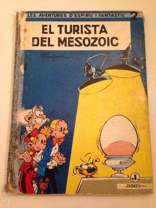 LES AVENTURES D' ESPIRU I FANTASTIC Nº 2 EL TURISTA DEL MESOZOIC. 1ª EDICION EN CATALA JAIMES 1965 (Tebeos y Comics - Grijalbo - Spirou)