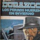 Cómics: DURANGO LOS PERROS MUEREN EN INVIERNO. Lote 63444032