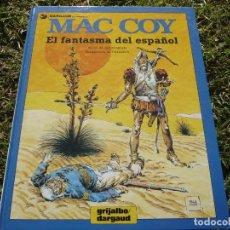 Cómics: MAC COY 16: EL FANTASMA DEL ESPAÑOL. GOURMELEN & PALACIOS. GRIJALBO / DARGAUD.. Lote 67384389