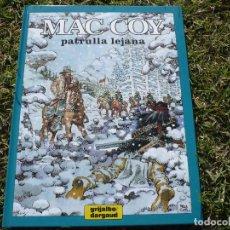 Cómics: MAC COY 20: PATRULLA LEJANA. GOURMELEN & PALACIOS. GRIJALBO / DARGAUD.. Lote 67389225