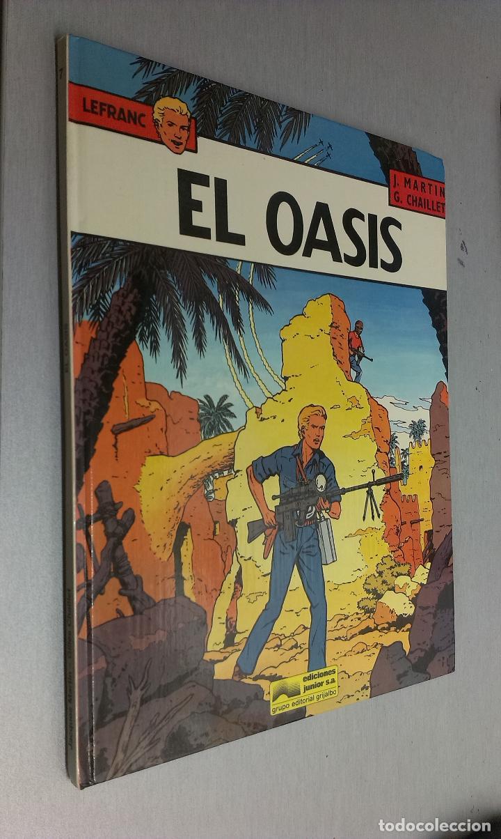LEFRANC Nº 7: EL OASIS / J. MARTIN - G. CHAILLET / ED. JUNIOR - GRIJALBO 1987 (Tebeos y Comics - Grijalbo - Lefranc)