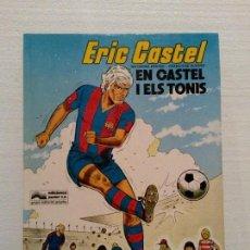 Cómics: ERIC CASTEL EN CASTEL I ELS TONIS . Lote 71098241