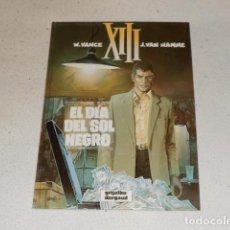 Cómics: XIII Nº 1 - EL DÍA DEL SOL NEGRO – J. VAN HAMME Y W. VANCE – GRIJALBO / DARGAUD 1987 COMIC TAPA DURA. Lote 71693779