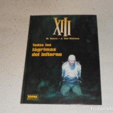 Cómics: XIII TODAS LAS LÁGRIMAS DEL INFIERNO -3- VANCE,W./VAN HAMME,J. NORMA 2004 COMIC TAPA DURA. Lote 71693899