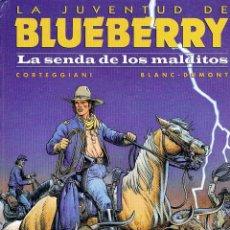 Cómics: LA JUVENTUD DE BLUEBERRY NUMERO 40. LA SENDA DE LOS MALDITOS POR CORTEGGIANI Y BLANC-DUMONT. Lote 72740407