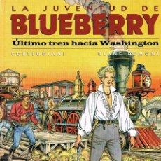 Cómics: LA JUVENTUD DE BLUEBERRY NUMERO 41. ULTIMO TREN HACIA WASHINGTON POR CORTEGGIANI Y BLANC-DUMONT. Lote 72740751