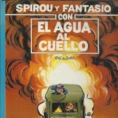 Cómics: SPIROU Y FANTASIO 26: CON EL AGUA AL CUELLO, 1991, MUY BUEN ESTADO. Lote 257627630