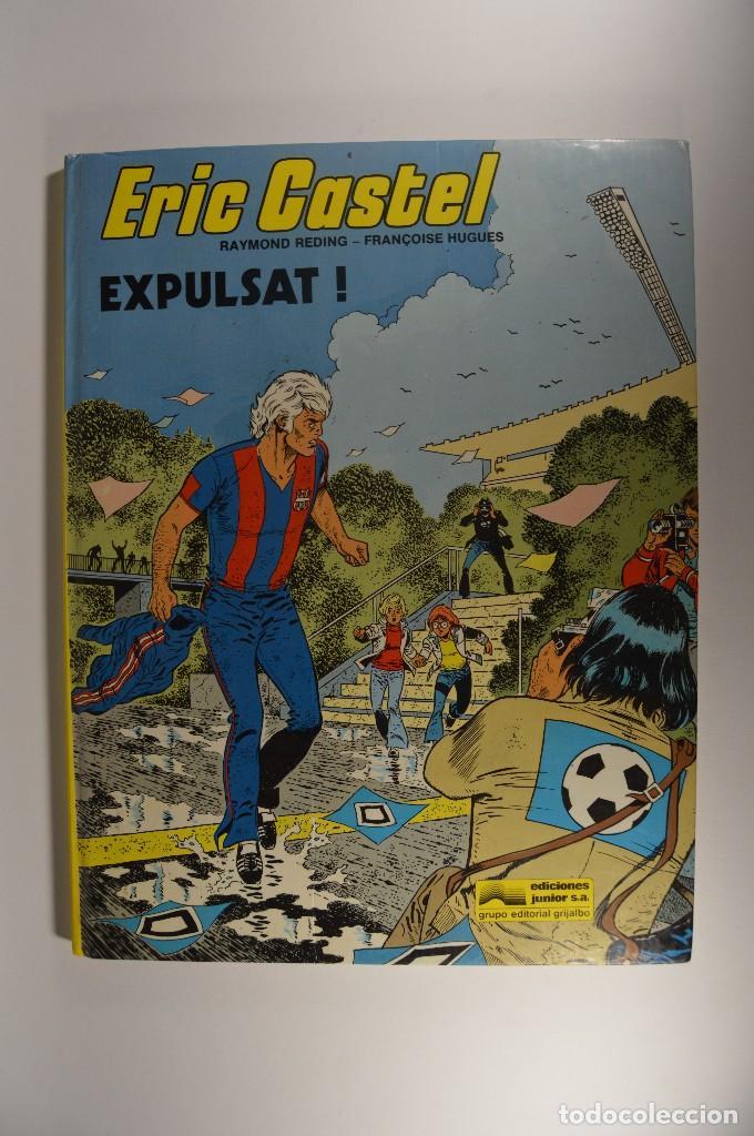CÓMIC ERIC CASTEL TOMO 3 EXPULSAT! CATALÁN EDICIONES JUNIOR GRUPO GRIJALBO RAYMOND REDING (Tebeos y Comics - Grijalbo - Eric Castel)