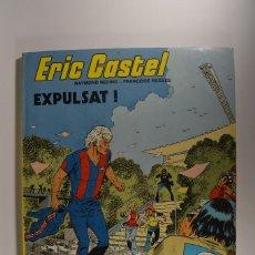 Cómics: CÓMIC ERIC CASTEL TOMO 3 EXPULSAT! CATALÁN EDICIONES JUNIOR GRUPO GRIJALBO RAYMOND REDING. Lote 74990199