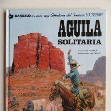 Cómics: BLUEBERRY AGUILA SOLITARIA - CHARLIER Y GIRAUD - GRIJALBO -TAPA DURA - MUY BUENO. Lote 75120919