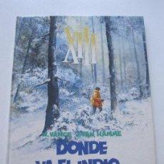 Cómics: XIII. Nº 2. DONDE VA EL INDIO - VANCE & HAMME - GRIJALBO JUNIOR BUEN ESTADO ETX. Lote 75498747