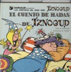 Cómics: EL CUENTO DE HADAS DE IZNOGUD. GRIJALBO 1978.. Lote 76825791