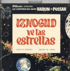 Cómics: CALIFA HARUN. IZNOGUD VE LAS ESTRELLAS. ED BRUGUERA PILOTE 1969. PERFECTO ESTADO. Lote 76826331